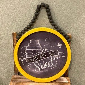 """""""You Are So Sweet"""" Beehive Sign"""